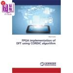 【中商海外直订】FPGA Implementation of DFT Using Cordic Algorithm