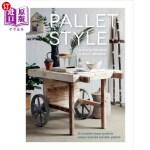 【中商海外直订】Pallet Style: 20 Creative Home Projects Using Recyc