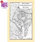 【中商海外直订】Baltimore, Chesapeake & Atlantic Railway Company