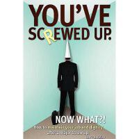 【预订】You've Screwed Up. Now What?!: How to Maintain Your Job