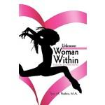 【预订】The Unknown Woman Within: Creating the Love Affair with