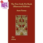 【中商海外直订】The First Little Pet Book (Illustrated Edition)