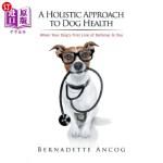 【中商海外直订】A Holistic Approach to Dog Health: When Your Dog's