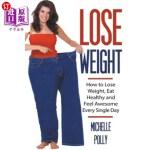 【中商海外直订】Lose Weight: How to Lose Weight Eat Healthy and Fee