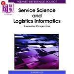 【中商海外直订】Service Science and Logistics Informatics: Innovati