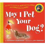 【预订】May I Pet Your Dog? The How-to Guide for Kids Meeting D