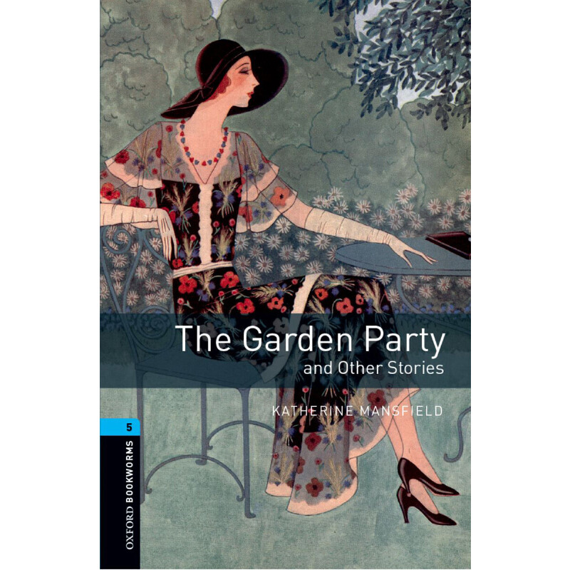 Oxford Bookworms Library: Level 5: The Garden Party and Other Stories 牛津书虫分级读物5级:园会(英文原版)