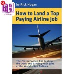 【中商海外直订】How to Land a Top Paying Airline Job: The Proven Sy