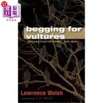 【中商海外直订】Begging for Vultures: New and Selected Poems, 1994-