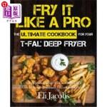 【中商海外直订】Fry It Like A Pro The Ultimate Cookbook for Your T-