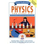 Janice Vancleave'S Physics For Every Kid: 101 Easy Experiments In Motion, Heat, Light, Machines, And Sound9780471525059