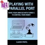 【中商海外直订】Playing with Parallel Port: Make Your Own GUI with