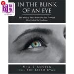 【中商海外直订】In the Blink of an Eye: The Story of Mia Austin and