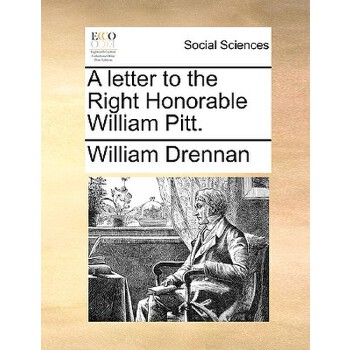 【预订】A Letter to the Right Honorable William Pitt. 预订商品,需要1-3个月发货,非质量问题不接受退换货。