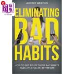 【中商海外直订】Eliminating Bad Habits: How to Get Rid of Those Bad
