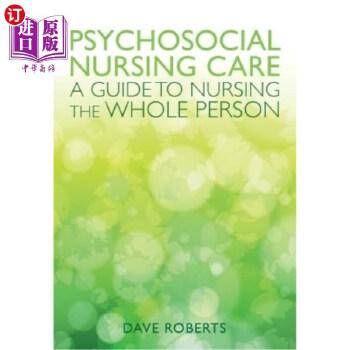 【中商海外直订】Psychosocial Nursing: A Guide to Nursing the Whole Person