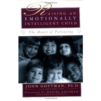 英文原版 培养高情商的孩子:让孩子受益一生的情绪管理法 Raising an Emotionally Intelligent Child