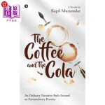 【中商海外直订】The Coffee and The Cola: An Ordinary Narrative Buil