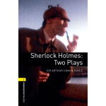 Oxford Bookworms Library: Level 1: Sherlock Holmes: Two Pla