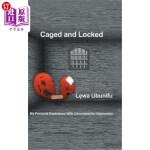 【中商海外直订】Caged and Locked: My Personal Experience with Circu