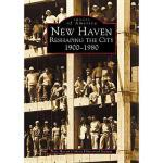 【预订】New Haven:: Reshaping the City, 1900-1980