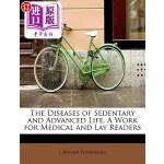 【中商海外直订】The Diseases of Sedentary and Advanced Life, a Work