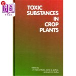 【中商海外直订】Toxic Substances in Crop Plants