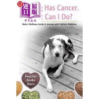 【中商海外直订】My Dog Has Cancer. What Can I Do?: Nola's Wellness