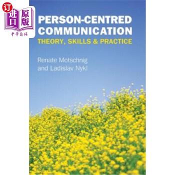 【中商海外直订】Person-Centred Communication: Theory, Skills and Practice