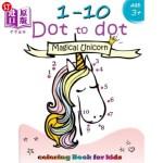 【中商海外直订】1-10 Dot to dot Magical Unicorn coloring book for k