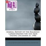 【中商海外直订】Annual Report of the Railroad Commissioner for the