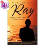 【中商海外直订】The Silence of Ray: A Family's Journey Through the