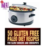 【中商海外直订】50 Gluten Free Paleo Diet Recipes For Slow Cookers