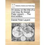 【预订】An Essay on the Bite of a Mad Dog. by Daniel Peter Laya