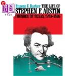 【中商海外直订】The Life of Stephen F. Austin, Founder of Texas, 17