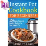 【中商海外直订】Instant Pot Cookbook For Beginners: 100 Easy, Fast