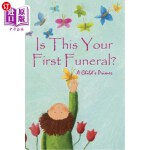 【中商海外直订】Is This Your First Funeral?: A Child's Primer