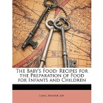 【预订】The Baby's Food: Recipes for the Preparation of Food fo