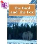 【中商海外直订】The Bird and The Fox: A Dark Fairytale