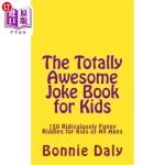 【中商海外直订】The Totally Awesome Joke Book for Kids: 150 Ridicul