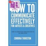 【中商海外直订】How to Communicate Effectively - For Artists and Cr