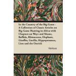 【预订】In the Country of the Big Game - A Collection of Classi