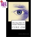 【中商海外直订】The Eyes Have It: Ocular Melanoma: Writings By Indi
