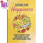 【中商海外直订】Eating for Happiness: How to Boost Your Emotional H