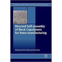 【预订】Directed Self-assembly of Block Co-polymers for Nano-ma