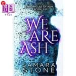 【中商海外直订】We Are Ash: (Chronicles of Ash Series Book 1)