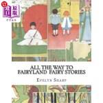 【中商海外直订】All the Way to Fairyland Fairy Stories