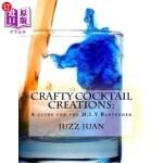 【中商海外直订】Crafty Cocktail Creations: A Guide for the D.I.Y Ba