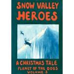 【预订】Snow Valley Heroes a Christmas Tale