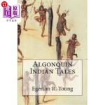 【中商海外直订】Algonquin Indian Tales